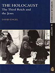 The Holocaust: The Third Reich and the Jews (Seminar Studies In History)