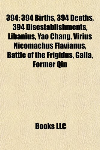 394: Battle of the Frigidus, List of state leaders in 394, Councils of Nîmes,