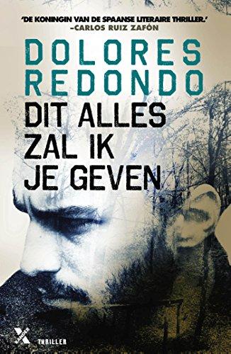 Dit alles zal ik je geven (Dutch Edition) eBook: Delores Redondo ...