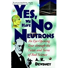 No Neutrons P: An Eye-opening Tour Through the Twists and Turns of Bad Science