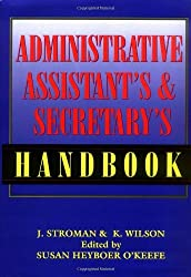 The Administrative Assistant's and Secretary's Handbook