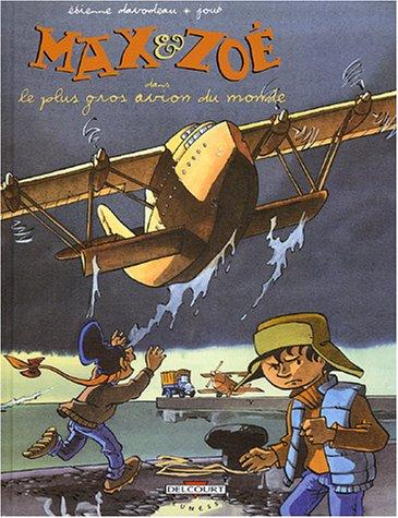 Max et Zoé, tome 5 : Le Plus Gros Avion du monde