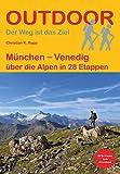 München - Venedig: über die Alpen in 28 Etappen (Der Weg ist das Ziel)
