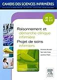 Raisonnement et démarche clinique infirmière - Projet de soins infirmiers: Unité d'enseignement 3.1/3.2 (French Edition)