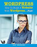 How to Build a Website With Wordpress...Fast!: Volume 3