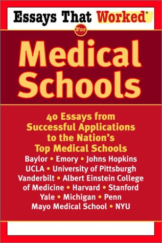 Essays that Worked for Medical Schools: 40 Essays from Successful Applications to the Nation's Top Medical Schools (English Edition)