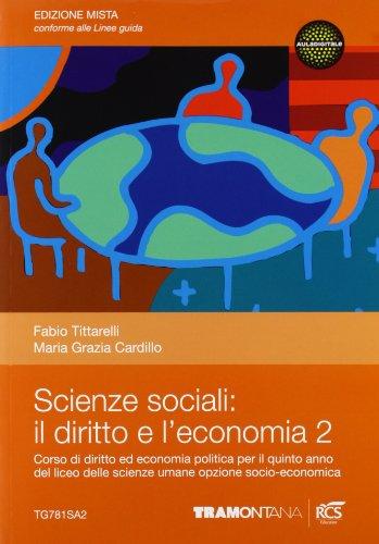 Scienze sociali: il diritto e l'economia. Per le Scuole superiori. Con espansione online: 2