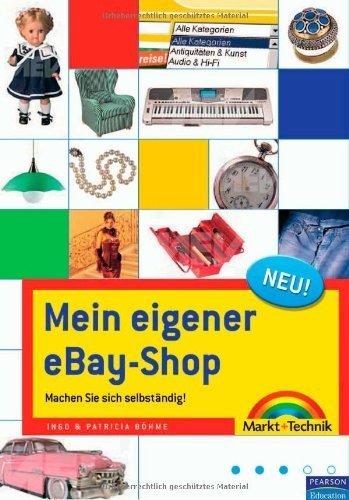 Mein eigener eBay-Shop - So machen Sie sich selbstständig: Machen Sie sich selbstständig! (Sonstige Bücher M+T) von Ingo Böhme (1. Februar 2006) - Mein Ebay
