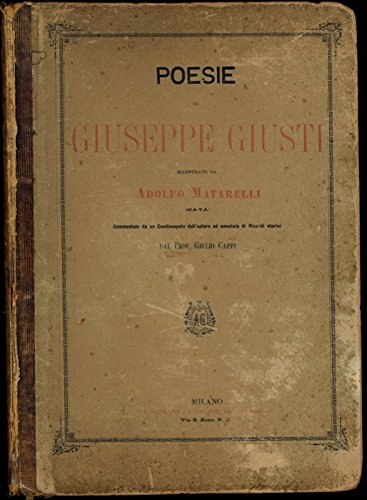 Poesie, illustrate da A. Matarelli, commentate da un condiscepolo dell'autore ed annotate da ricordi storici dal Prof. G. Cappi.