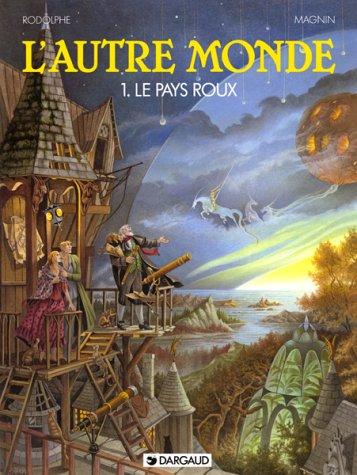 L'autre monde, tome 1 : Le Pays roux