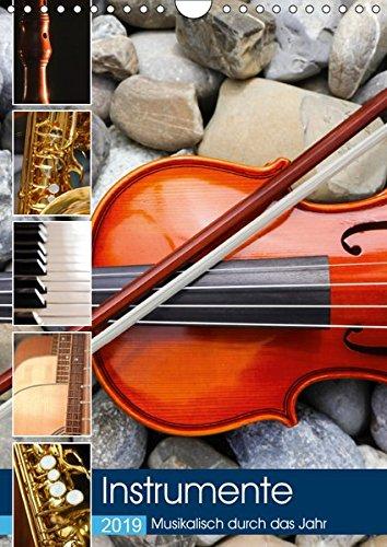 Instrumente - Musikalisch durch das Jahr (Wandkalender 2019 DIN A4 hoch): Verschiedene Musikinstrumente, klassisch und modern (Monatskalender, 14 Seiten ) (CALVENDO Kunst)