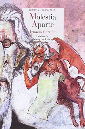 Molestia Aparte II. Diarios 2005-2010 (Literatura Reino de Cordelia) por Ignacio Carrión [González]