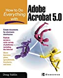 How to do Everything with Adobe(R) Acrobat(R) 5.0 (English Edition)