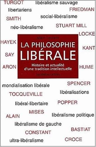 La philosophie librale: Histoire et actualit d'une tradition intellectuelle