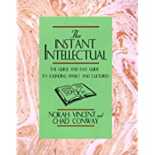 Instant Intellectual: The Quick & Easy Guide to Sounding Smart and Cultured by Norah Vincent (1998-05-13)