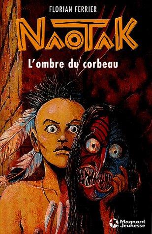 Naotak, Tome 1 : L'ombre du corbeau