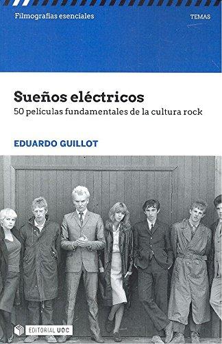 Sueños eléctricos: 50 películas fundamentales de la cultura rock (Filmografías Esenciales)