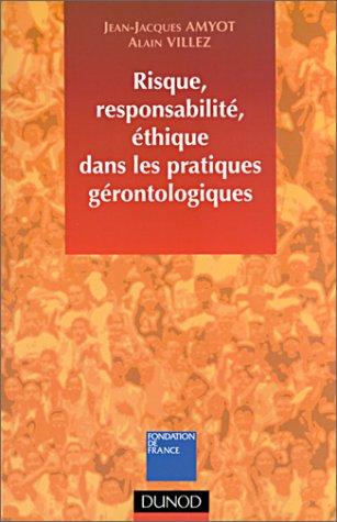 Risque, responsabilité, éthique dans les pratiques gérontologiques