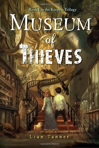 Museum of Thieves (The Keepers) by Tanner, Lian (2011) Paperback