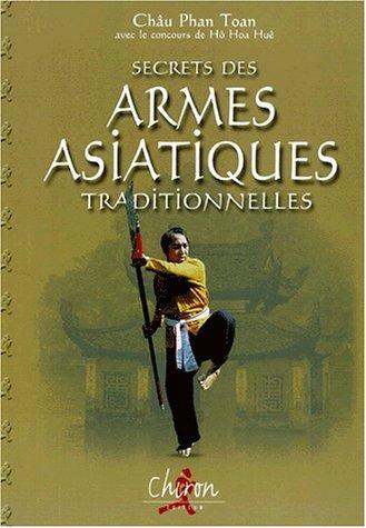Descargar Libro Secrets des armes asiatiques traditionnelles de Toan-Châu Phan