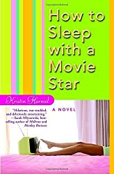 How to Sleep with a Movie Star by Kristin Harmel (2006-02-16)