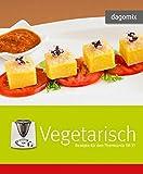 Vegetarisch Rezepte für den Thermomix TM 31