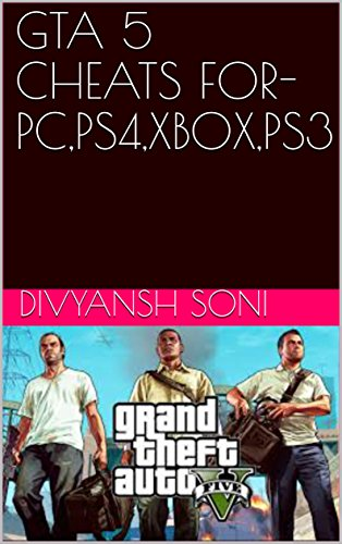 GTA 5 CHEATS FOR-PC,PS4,XBOX,PS3 (English Edition)