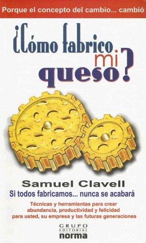 Descargar Libro Como Fabrico Mi Queso? de Samuel Clavell
