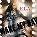 Ela: Make My Day (Audio CD)