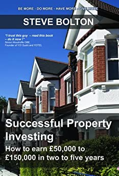 Successful Property Investing: How to Earn £50,000 to £150,000 in Two to Five Years by [Bolton, Steve ]