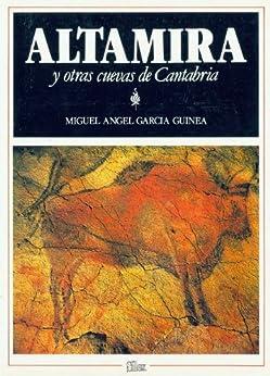 Altamira y otras cuevas de Cantabria de [Guinea, Miguel Ángel García]
