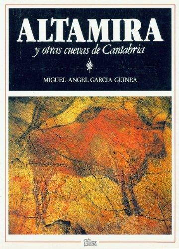 Altamira y otras cuevas de Cantabria por Miguel Ángel García Guinea