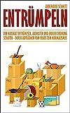 Entrümpeln: Den Haushalt Entrümpeln, Ausmisten Und Endlich Ordnung Schaffen - Durch Aufräumen Vom Chaos Zum Minimalismus (German Edition)