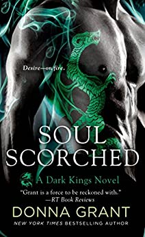 Soul Scorched: A Dragon Romance (Dark Kings Book 6) (English Edition) di [Grant, Donna]