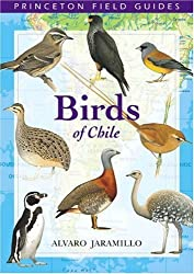 [ BIRDS OF CHILE (PRINCETON FIELD GUIDES) ] by Jaramillo, Alvaro ( Author) Nov-2003 [ Paperback ]