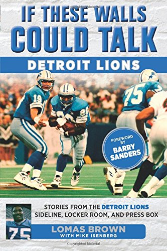 If These Walls Could Talk: Detroit Lions por Lomas Brown