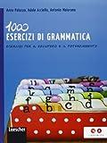 1000 esercizi di grammatica. Esercizi per il recupero e il potenziamento. Per la Scuola media. Con espansione online