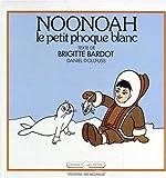 Noonoah, le petit phoque blanc (Grasset jeunesse)