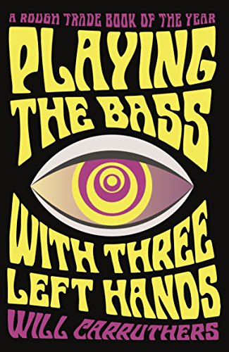 Playing the Bass with Three Left Hands por Will Carruthers