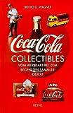 Coca-Cola Collectibles: Vom Werbeartikel zum begehrten Sammlerobjekt
