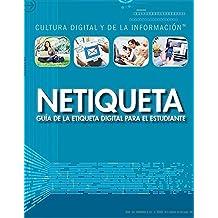 Netiqueta: guía de la etiqueta digital para el estudiante (Netiquette: A Student's Guide to Digital Etiquette): Guía De La Etiqueta Digital Para El ... Digital and Information Literacy