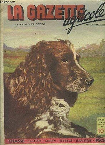 LA GAZETTE AGRICOLE N°21 AVRIL 1946 Pensons aux fourrages annuels pour alimenter le bétail par N.Pineau - le problème de l'alimentation par Louis Serre - comment fait on des canetons par D.S. - la coccidiose aviaire par Guy Pichon etc. par COLLECTIF