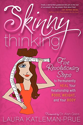 Skinny thinking five revolutionary steps to permanently heal your skinny thinking five revolutionary steps to permanently heal your relationship with food weight fandeluxe Choice Image