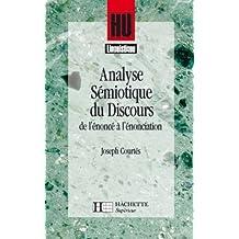 Analyse sémiotique du discours : De l'énoncé à l'énonciation (HU Linguistique)