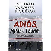 Adiós Mister Trump (Ficción)