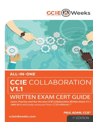 All-in-One CCIE Collaboration V1.1 400-051 Written Exam Cert Guide (1st Edition) por Paul Adam