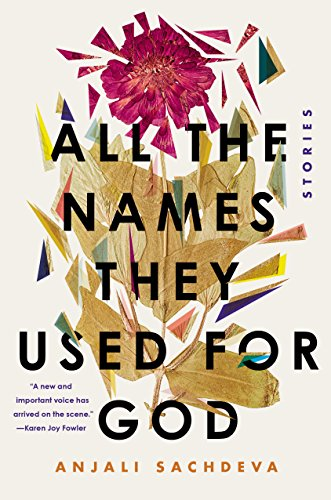 All the Names They Used for God: Fiction por Anjali Sachdeva