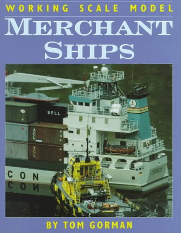 Working Scale Model Merchant Ships por Tom Gorman