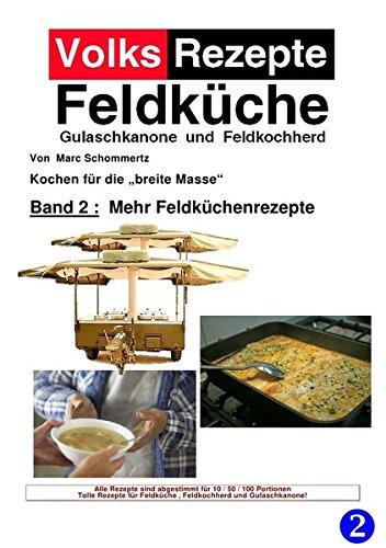 Preisvergleich Produktbild Volksrezepte Band 2 - Mehr Feldküchenrezepte
