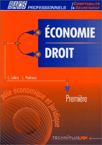 Economie et droit, bac pro - première. Livre de l'élève par Lobry